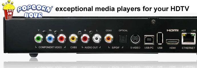 Popcorn Hour exceptional media players for your HDTV